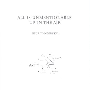 All is Unmentionable, Up in the Air: Eli Bornowsky